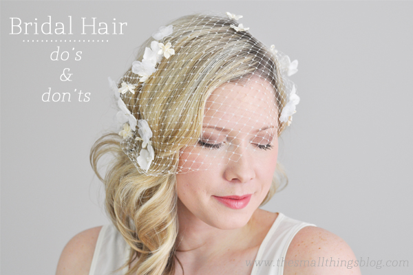Bridal Hair: Do's and Don'ts