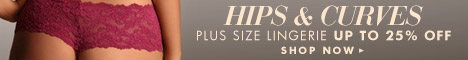 Save up to 25% on plus size intimate apparel and lingerie from Hips & Curves. Click Here!